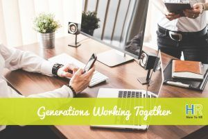 Generations Working Together. #NewToHR