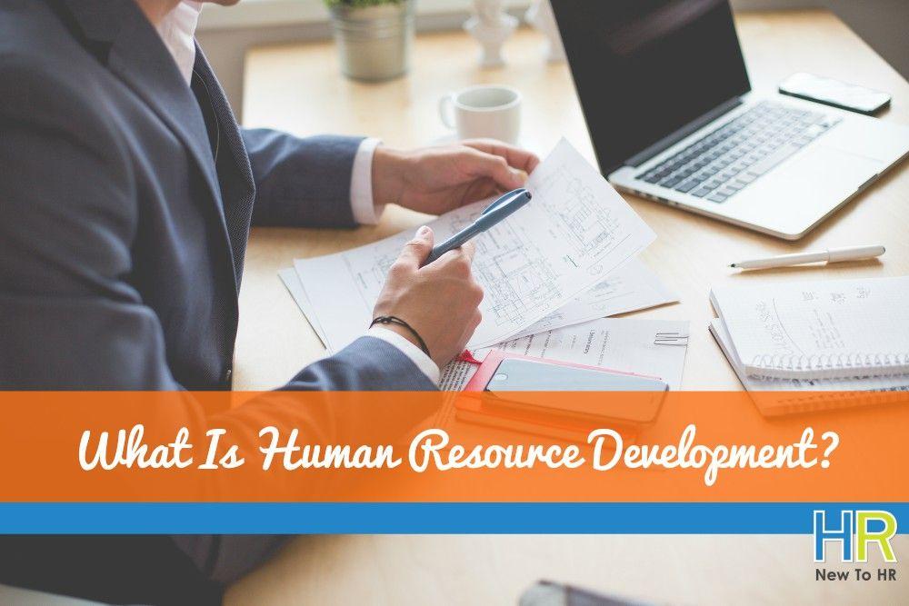 What Is Human Resource Development. #NewToHR