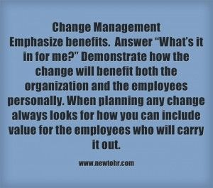 Change Management - Emphasise benefits.