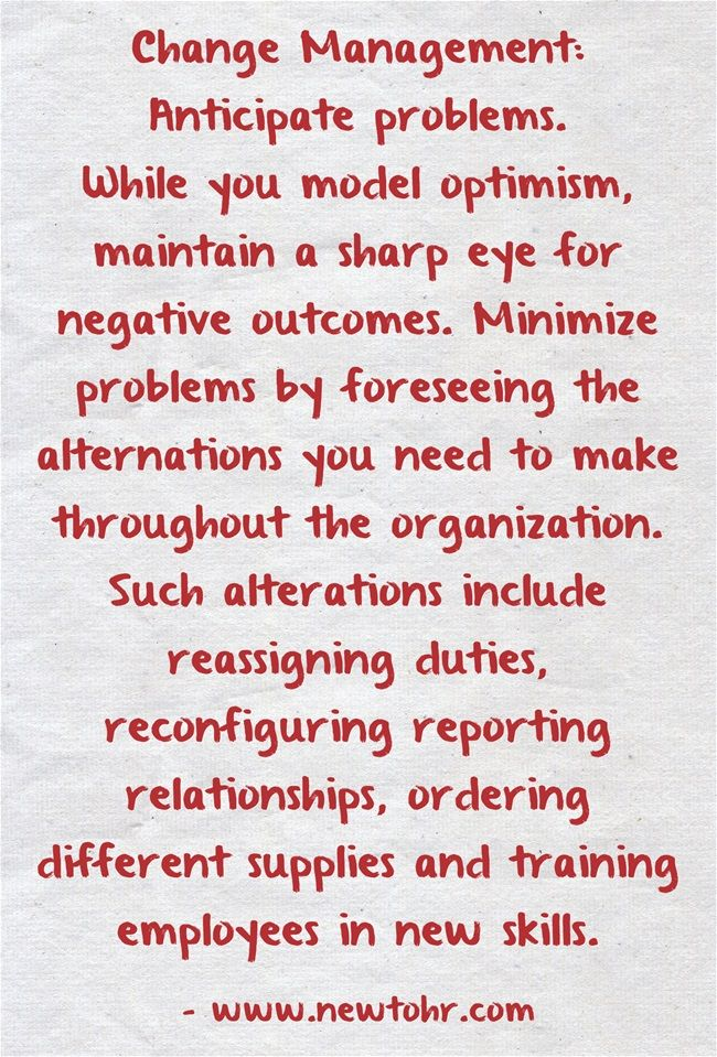 Change Management - Anticipate problems, while you model optimism.