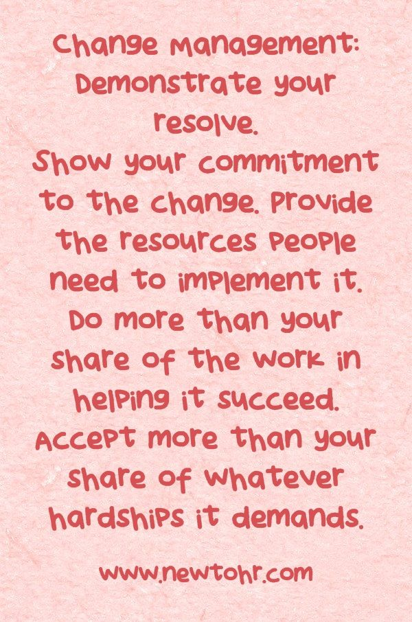 Change Management - Demonstrate your resolve, show your commitment.