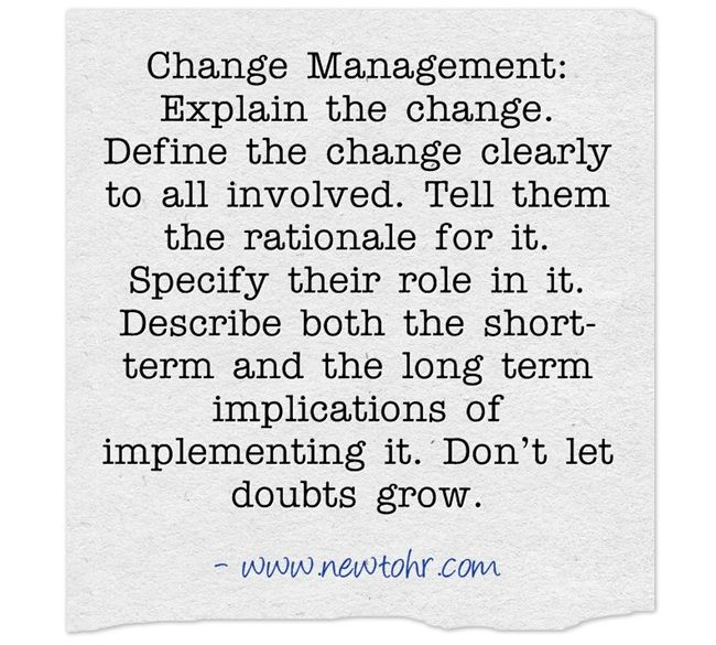Change Management - Explain the change. Define the change clearly.