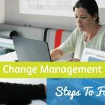 Change Management. Steps To Follow. #NewToHR