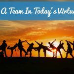 Building A Team In Todays Virtual World. #NewToHR