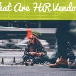 What Are HR Vendors. #NewToHR