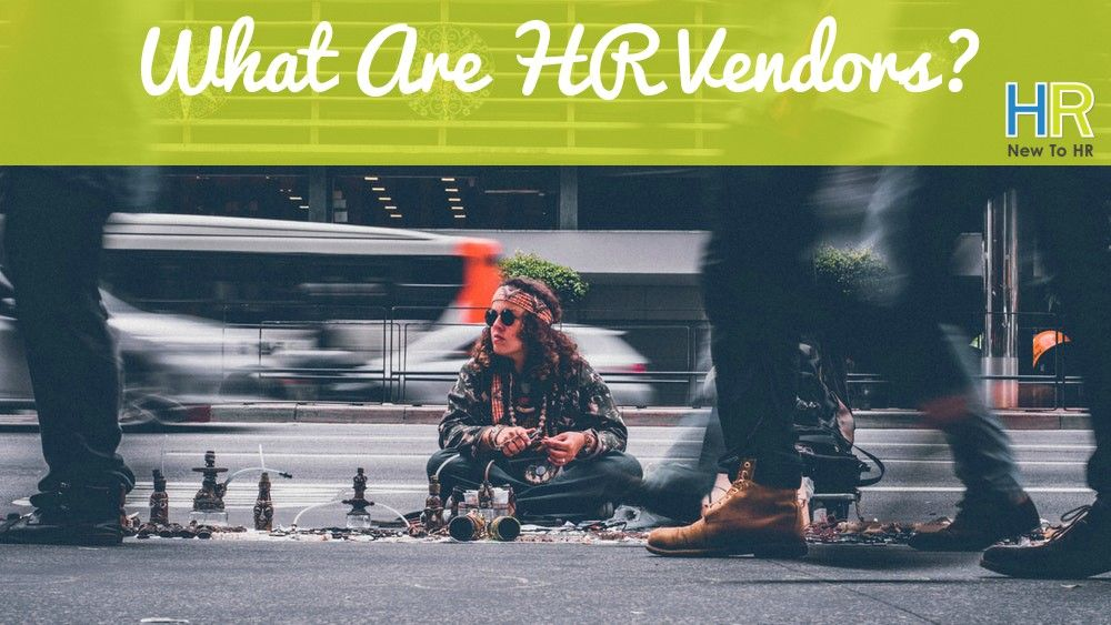 What Are HR Vendors. #NewToHR