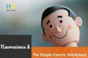Neuroscience And The People-Centric Workplace. #NewToHR