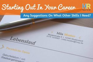 Starting Out In Your Career. #NewToHR