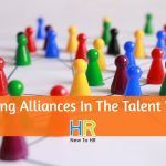 Building Alliances In The Talent World. #NewToHR