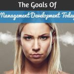 The Goals Of Management Development Today. #NewToHR