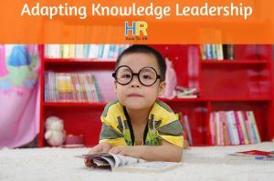 Adapting Knowledge Leadership. #NewToHR