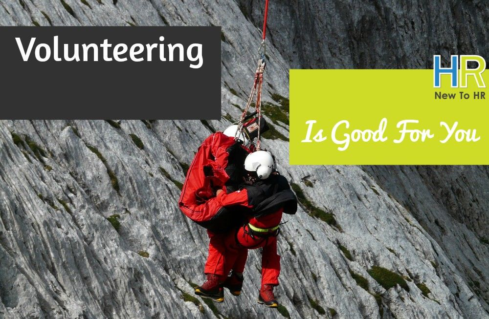 Volunteering Is Good For You. #NewToHR
