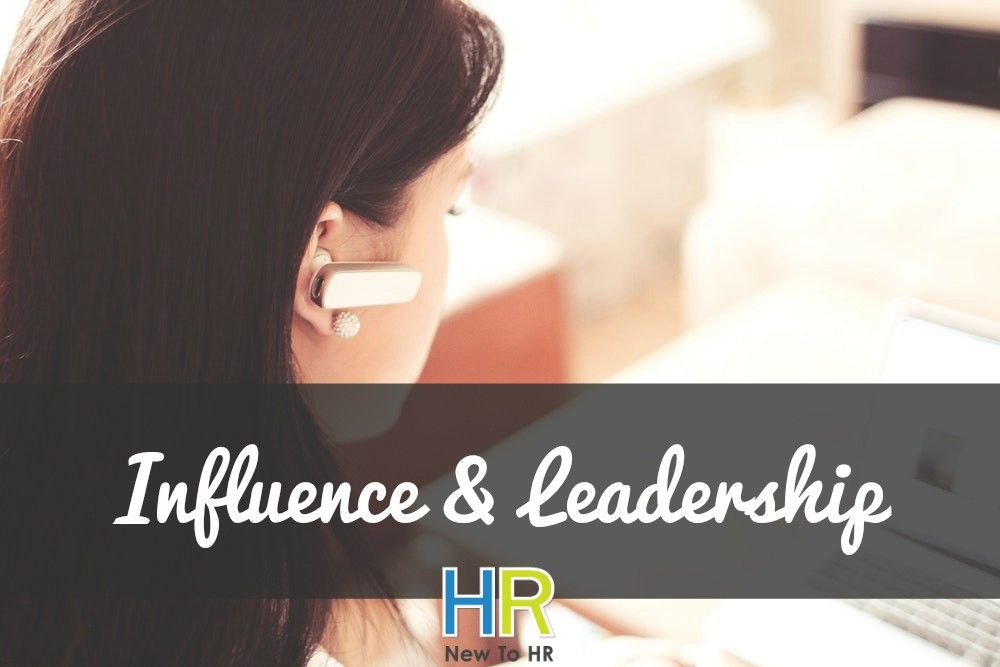Influence And Leadership. #NewToHR