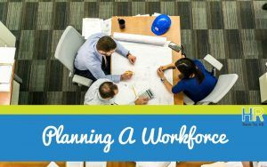 Planning A Workforce. #NewToHR