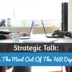 Strategic Talk. Getting The Most Out Of The HR Department. #NewToHR