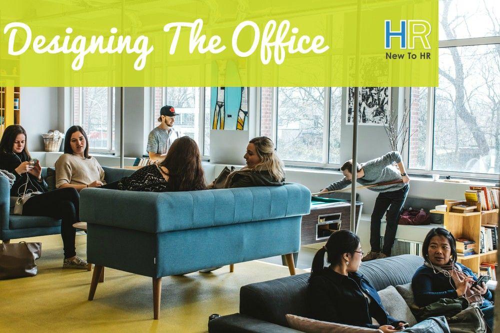 Designing The Office. #NewToHR