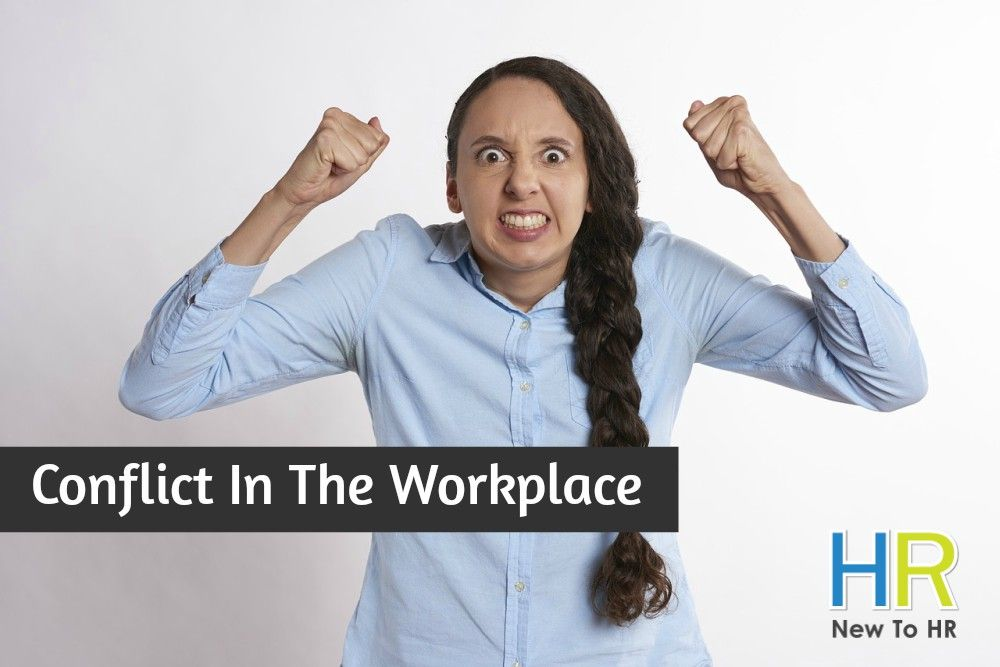 Conflict In The Workplace. #NewToHR