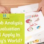 Do Job Analysis And Evaluation Still Apply In Todays World. #NewToHR