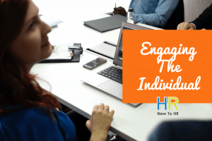 Engaging The Individual. #NewToHR