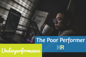 The Poor Performer. Underperformance. #NewToHR