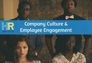 Company Culture & Employee Engagement. #NewToHR