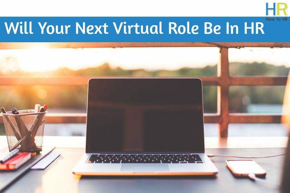 Will Your Next Virtual Role Be In HR. #NewToHR