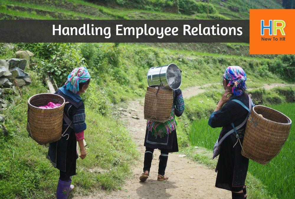 Handling Employee Relations. #NewToHR
