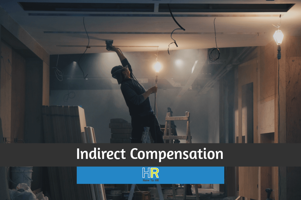 Indirect Compensation. #NewToHR