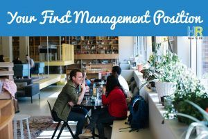 Your First Management Position. #NewToHR