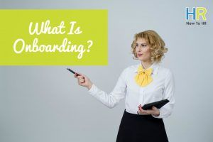 What Is Onboarding. #NewToHR