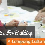 Basics For Building A Company Culture. #NewToHR