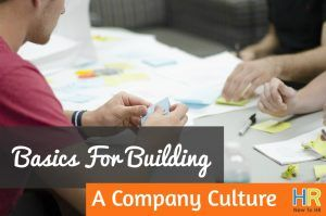 Basics For Building A Company Culture. #NewToHR