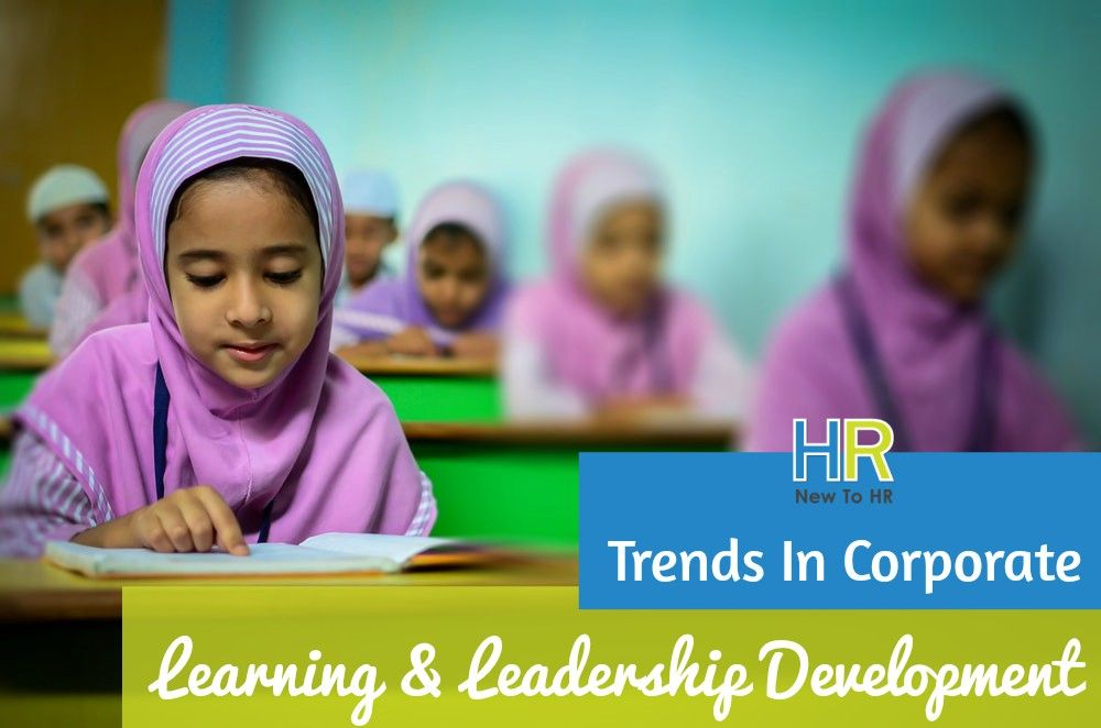 Trends In Corporate Learning And Leadership Development. #NewToHR