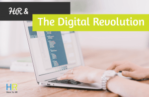 HR And The Digital Revolution. #NewToHR