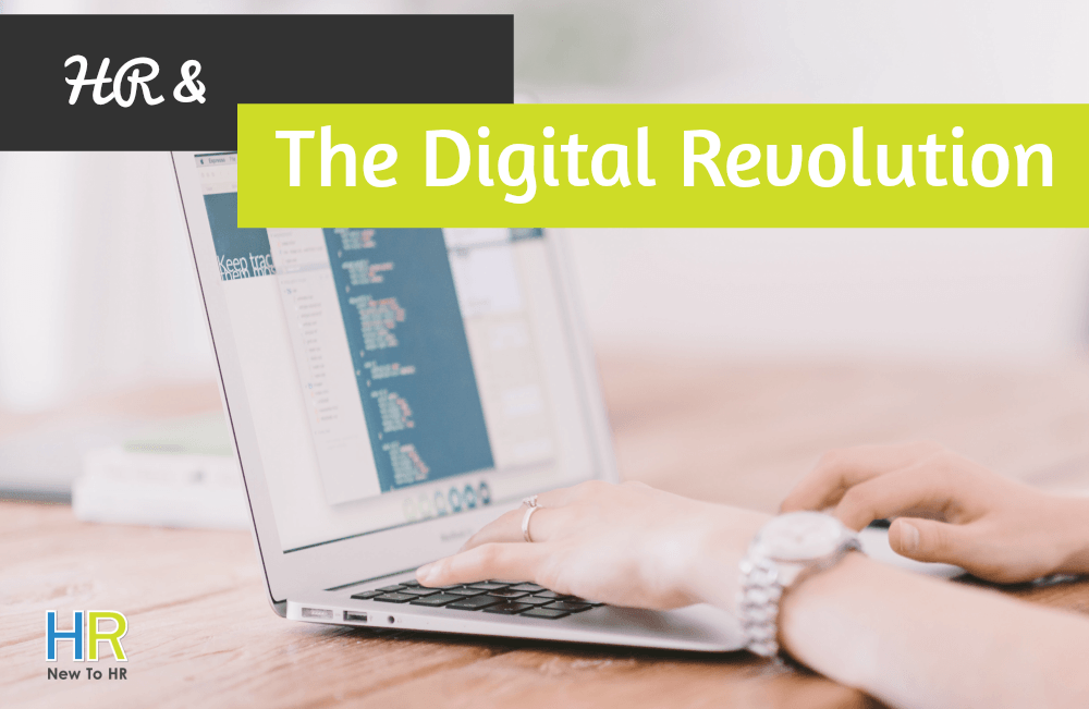 HR And The Digital Revolution. #NewToHR