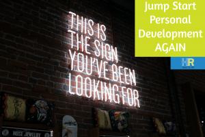 Jump Start Personal Development AGAIN. #NewToHR