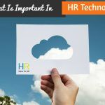 What Is Important In HR Technology. #NewToHR