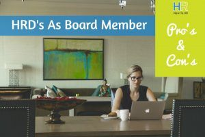 HRDS As Board Member. Pros And Cons. #NewToHR