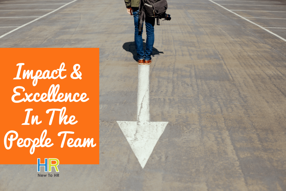 Impact And Excellence In The People Team. #NewToHR