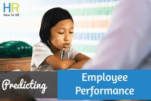 Predicting Employee Performance. #NewToHR