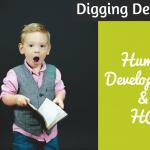 Digging Deeper. Human Development And HR. #NewToHR