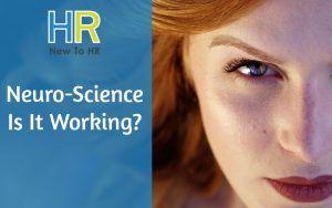 NeuroScience. Is It Working. #NewToHR