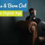 Stress And Burn Out In The Digital Age. #NewToHR