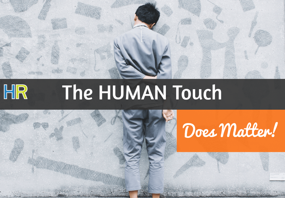 The HUMAN Touch Does Matter #NewToHR