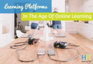 Learning Platforms In The Age Of Online Learning. #NewToHR
