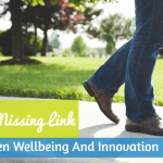 The Missing Link Between Wellbeing And Innovation. #NewToHR