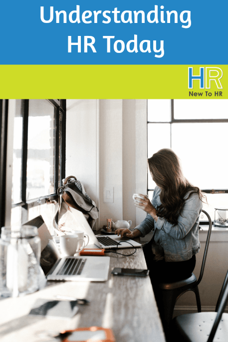 Understanding HR Today. #NewToHR