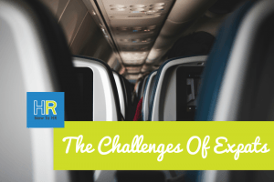The Challenges Of Expats. #NewToHR