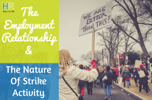 The Employment Relationship And The Nature Of Strike Activity. #NewToHR