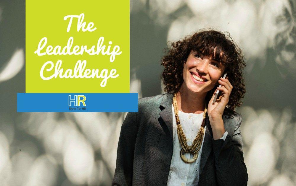 The Leadership Challenge. #NewToHR